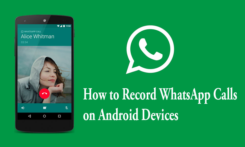 Whatsapp Calls can be Recorded in Android