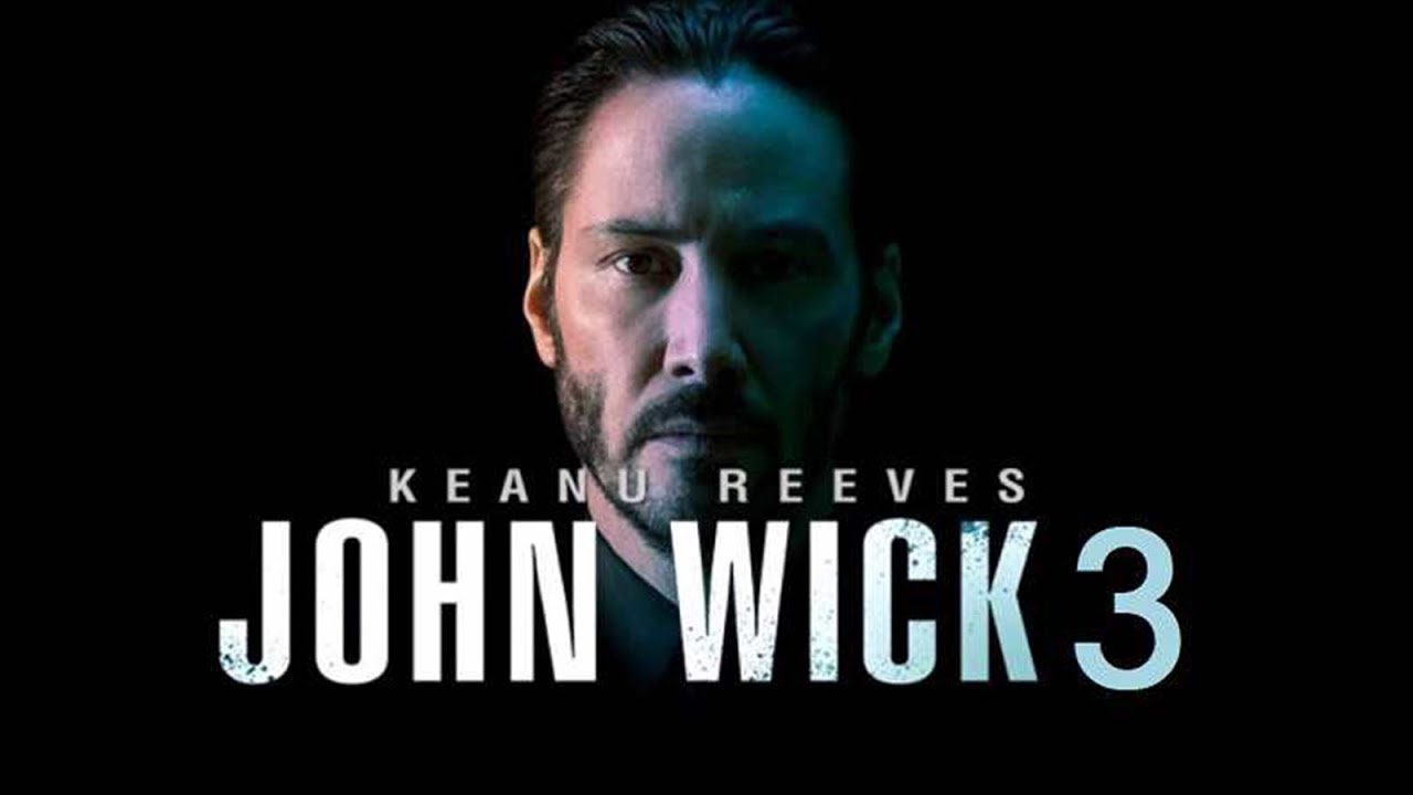 john wick 3 release date and trailer