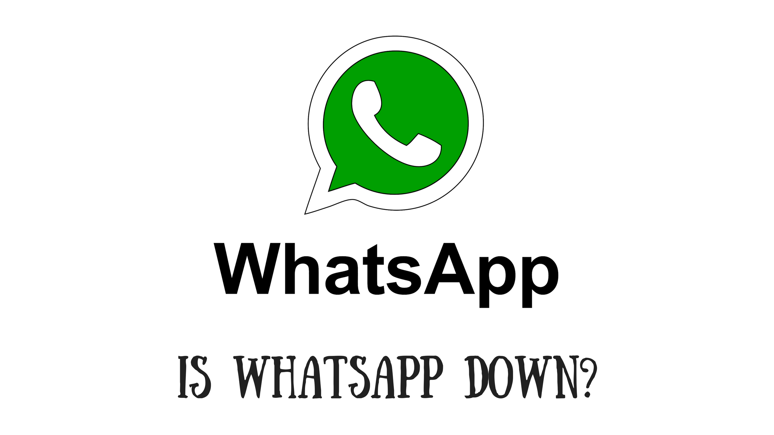 WhatsApp Down Not Working