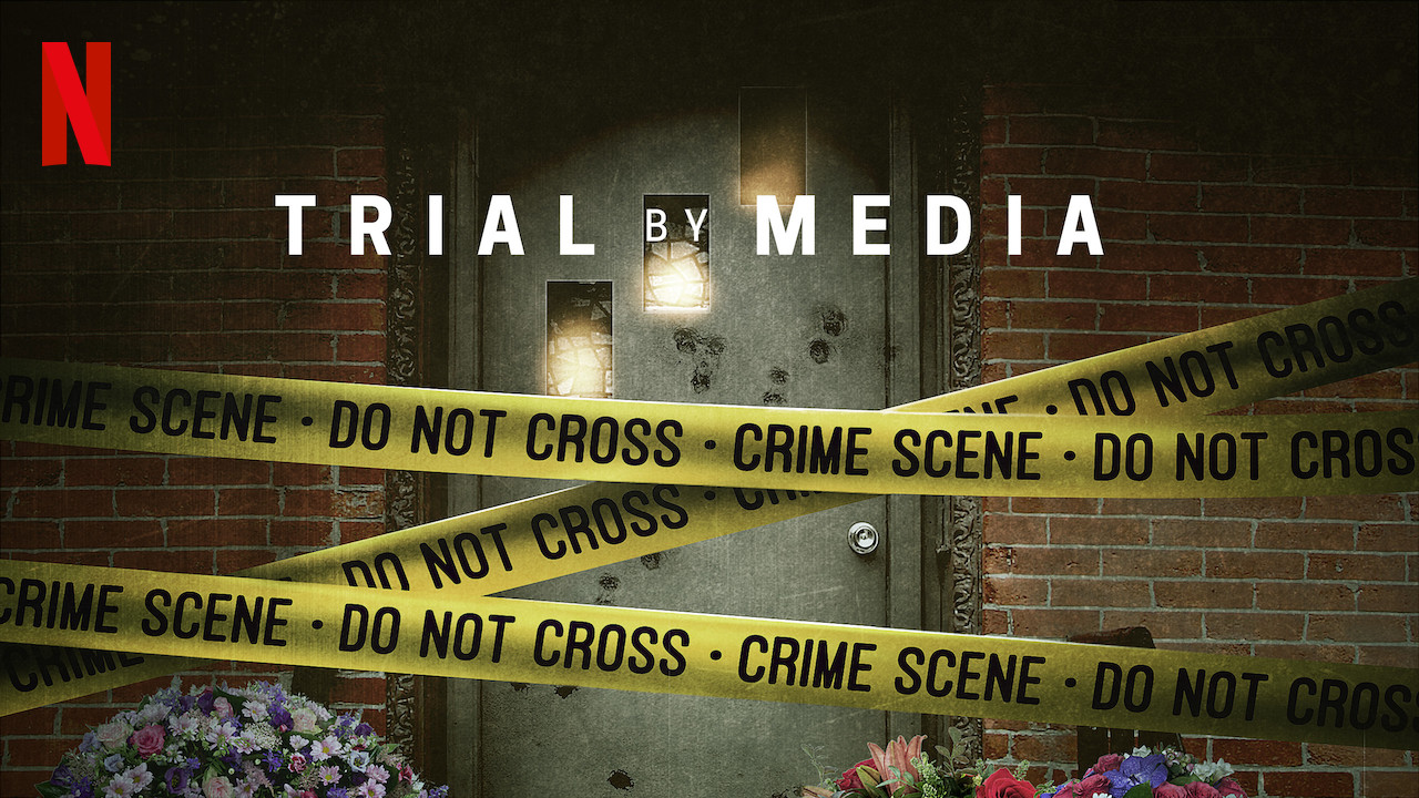 Netflix's Trial by Media