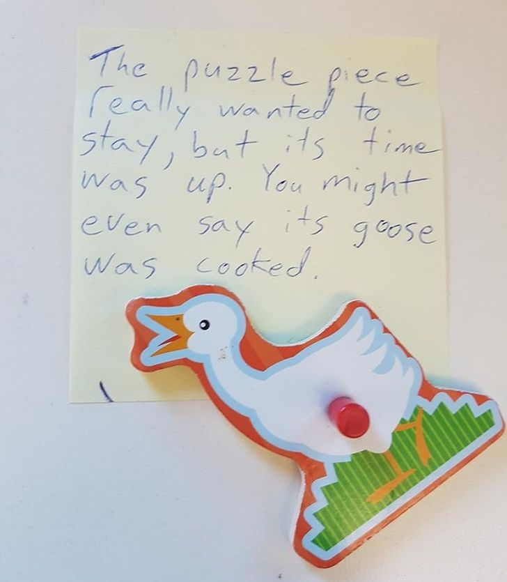 Hilarious notes: We sold one of my daughter's old puzzles, but a piece was missing. We found it an hour later and mailed it to the new owner with this note.